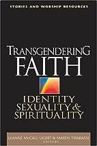 Transgendering faith : identity, sexuality,…