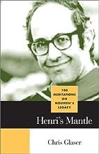 Henri's Mantle: 100 Meditations on…