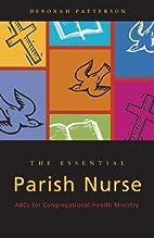 The Essential Parish Nurse: ABCs for…