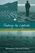 Pondering the Labyrinth: Questions to Pray…