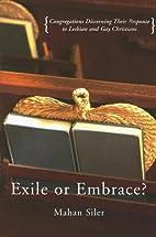 Exile or Embrace?: Congregations Discerning…