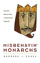 Misbehavin' Monarchs: Exploring…