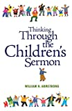 Armstrong, William H.: Thinking Through the Children's Sermon