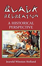Black Recreation, A Historical Perspective…