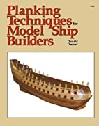 Planking Techniques for Model Ship Builders…