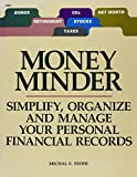 Feder, Michal E.: Money Minder: Simplify, Organize and Manage Your Personal Financial Records