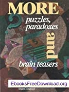 More Puzzles, Paradoxes, and Brain Teasers…