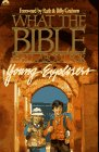 Choun, Robert J.: What the Bible Is All About for Young Explorers: Based on the Best-Selling Classic by Henrietta Mears ; Author and General Editor, Frances Blankenba