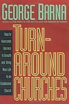 Turn-Around Churches: How to Overcome…
