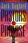 Hayford, Jack W.: Pastors of Promise: Pointing to Character and Hope As the Keys to Fruitful Shepherding