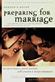 Boehi, David: Preparing for Marriage: Leader's Guide  The Complete Guide to Help You Prepare Couples for a Lifetime of Love