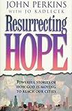 Perkins, John M.: Resurrecting Hope