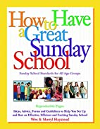 How to Have a Great Sunday School by Wes…