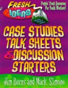 Case Studies, Talk Sheets & Discussion…