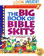 Big Book of Bible Skits: 104 Seriously funny Bible story and Bible topic skits for upper elementary or older; useful for camp, youth group, midweek, anytime (Big Books)