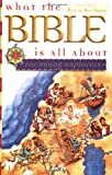 Mears, Henrietta C.: What the Bible Is All About for Young Explorers: Based on the Best-Selling Classic by Henrietta Mears