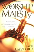Worship His Majesty: How Praising the King…
