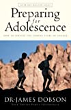 James Dr. Dobson: Preparing for Adolescence