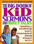 Big Book of Kid Sermons and Object Talks…