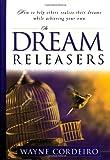 Cordeiro, Wayne: The Dream Releasers