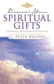 Discover Your Spiritual Gifts by C. Peter…