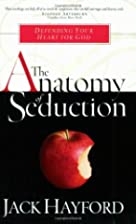 The Anatomy Of Seduction (Sexual Integrity)…
