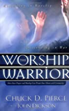 The Worship Warrior: Ascending in Worship:…