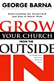 [???]: Grow Your Church from the Outside in: Understanding the Unchurched and How to Reach Them