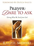 Moore, Ralph: Prayer: Dare to Ask