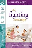 Focus on the Family: The Fighting Marriage (Focus on the Family Marriage Series)
