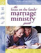 The Focus on the Family Marriage Ministry…