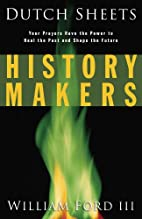 History Makers by Dutch Sheets