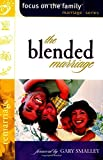 Unknown: Blended Marriage Building a United Family after Remarriage