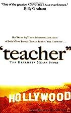 Teacher: The Henrietta Mears Story by Marcus…