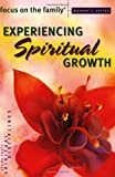 Focus on the Family: Experiencing Spiritual Growth (Focus on the Family Women's Series)