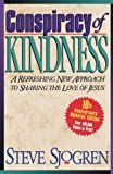 Sjogren, Steve: Conspiracy of Kindness: A Refreshing Approach to Sharing the Love of Jesus With Others
