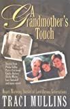 Gulley, Philip: A Grandmother's Touch: Heartwarming Stories of Love Across Generations