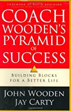 Coach Wooden's Pyramid of Success: Building…