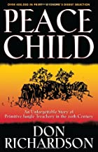 Peace Child: An Unforgettable Story of…