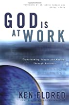God is at Work: Transforming People and…