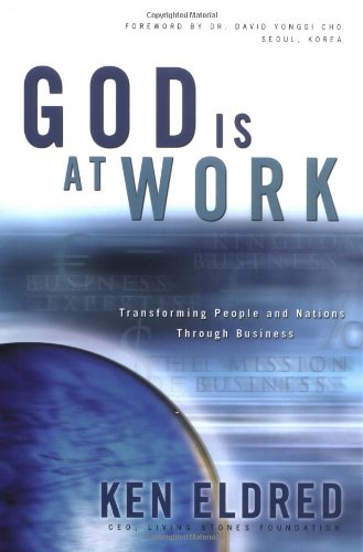 god-is-at-work-transforming-people-and-nations-through-business