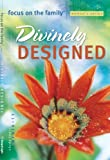 Focus on the Family: Divinely Designed: Study Topic: Femininity (Focus on the Family Women's Series)