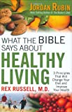 Russell, Rex: What the Bible Says About Healthy Living