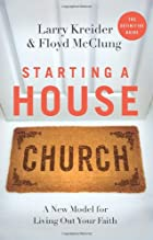Starting a House Church by Larry Kreider