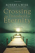 Crossing the Threshold of Eternity: What the…