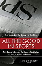 All the Good in Sports: True Stories That Go…