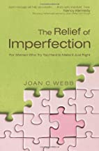 The Relief of Imperfection: For Women Who…