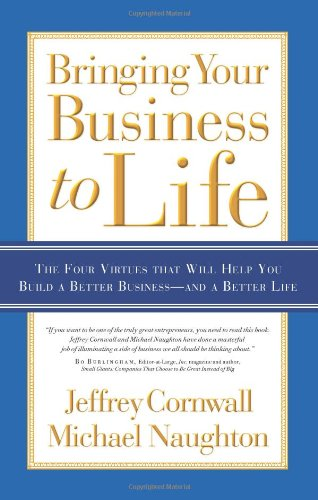 bringing-your-business-to-life-the-four-virtues-that-will-help-you-build-a-better-business-and-a-better-life