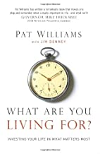 What Are You Living For?: Investing Your…