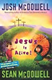 McDowell, Josh: Jesus Is Alive!: Evidence for the Resurrection for Kids